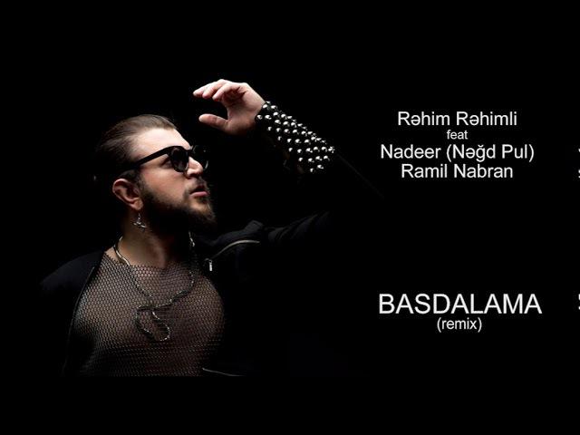 Rəhim Rəhimli ft. Nadeer Ramil Nabran – BASDALAMA (Hakan Keleş Remix)