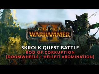 Total War: Warhammer 2 - Skaven Reveal - Skrolk Rod of Corruption Quest Battle + Unit Details