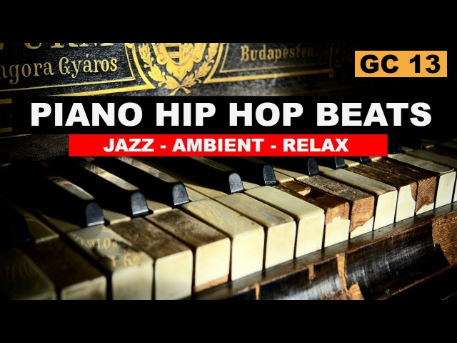 Piano Hip Hop Beats Welcome To The Orchestra (Trip Hop, Jazz Hop, Ambient) by GC 13
