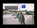 From Georgia to Turkey With Hitchhiking   ავტოსტოპით საქართველოდან თურქეთშ&
