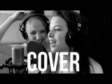 Beyonce- Running (Lose It All)  Cover By Alma &amp Lia Zion
