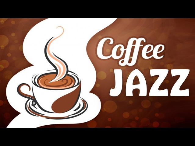 Relaxing Coffee JAZZ - Cafe Saxophone Piano Jazz Music for Studying, Work, Sleep