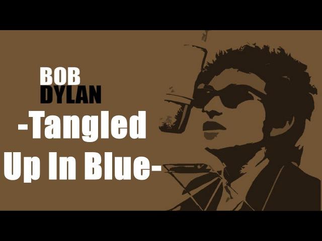 Bob Dylan - Tangled Up In Blue (Lyrics)