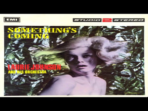 Laurie Johnson - Something's Coming GMB