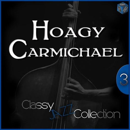 Hoagy Carmichael альбом Classy Jazz Collection: Hoagy Carmichael, Vol. 3