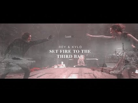 Rey kylo | set fire to the third bar