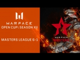 Warface Open Cup: Season XII. Masters League 6-1