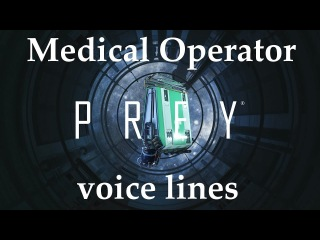 [Prey] All voice lines for the Medical Operator