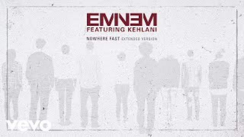 Eminem Nowhere Fast Extended Version Audio ft Kehlani