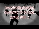 Longsword Fencing: Changing to outside Guard
