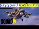 SQUAD - OFFICIAL HELICOPTER RELEASE|WHEN?