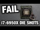 FAIL i7 6950X DIE SHOTS en