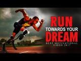 RUN TOWARDS YOUR DREAM - Motivational Speech Video - Les Brown Motivation