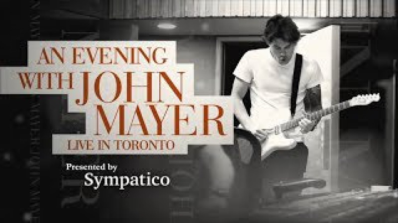 John Mayer, Live in Toronto 2009