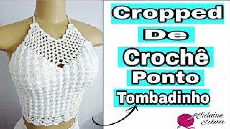 CROPPED DE CROCHÊ PONTO TOMBADINHO (segunda opção pa mesma base do vestido) Jislaine Silva