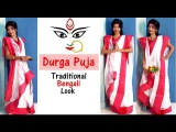 Traditional Bengali Look for Durga Puja - Indian Youtuber