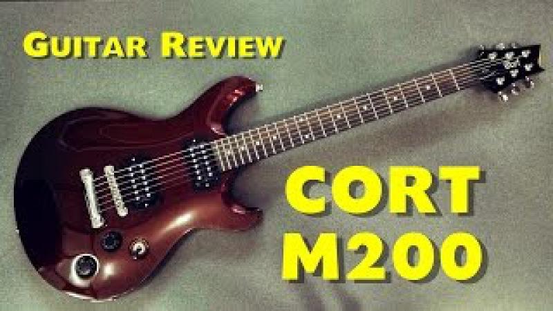 CORT M200 BRM - Review Guitar 235$