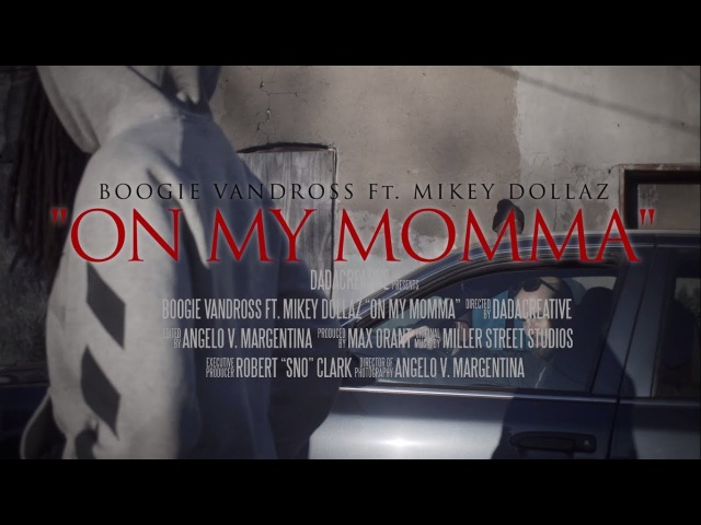 Boogie Vandross Ft. Mikey Dollaz - On My Momma | Shot By @DADAcreative