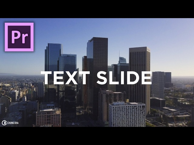 Text slide tutorial in Adobe Premiere Pro CC2017 by Chung Dha