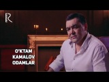 O'ktam Kamalov - Odamlar Уктам Камалов - Одамлар