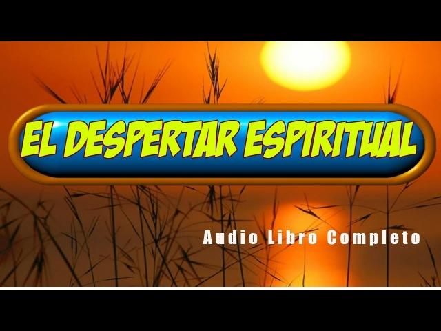 Guia Para El Despertar Espiritual-COMUNICACIÓN CÓSMICA-Audio Libro Completo