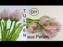 🌷 DIY TULPEN aus Perlen Tutorial beaded tulips