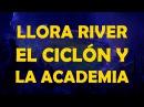 Llora River el Ciclón y la Academia