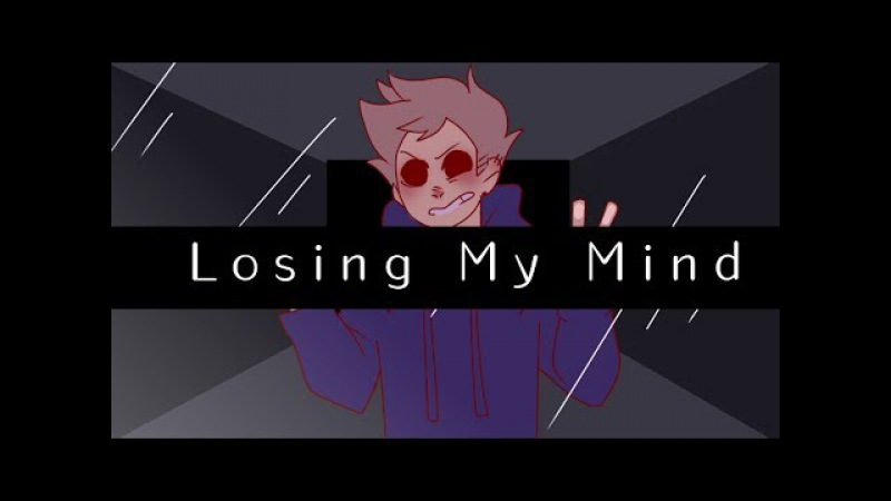 [●MeMe●][●Losing My Mind●][●Eddsworld/Tom●]