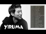 Yiruma Greatest Hits 2018 Best Songs Of Yiruma