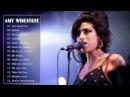 Amy Winehouse Greatest Hits Full Album Live Best Of Amy Winehouse