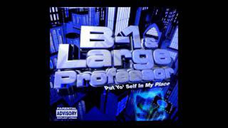 B-1 Large Professor – Put Yo' Self In My Place (thuGuardian Remix)