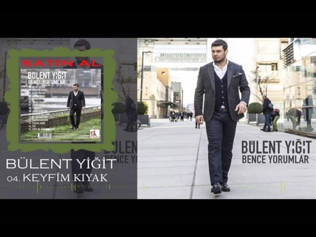 Bülent Yiğit - 2016 Keyfim Kıyak (Offical Music)