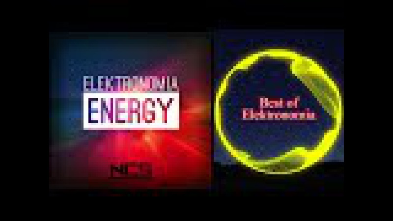 Top 10 Elektronomia | Best of NCS | 2H NoCopyRightSounds | NCS : The Best of all time