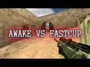 Awake vs FASTCUP