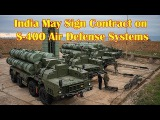 Russia, India May Sign Contract on S-400 Air Defense Systems Supplies Soon