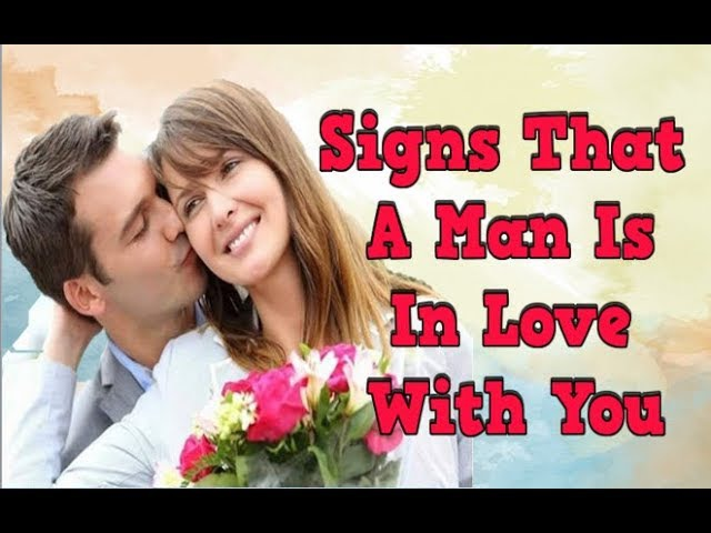 Signs That A Man Is In Love With You, How To Keep Your Man In Love With You,Love Relationship Advice