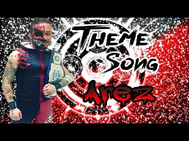 Theme Song Arez ¡¡Tema Nuevo!!