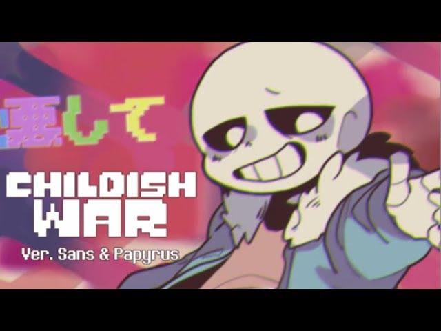 【Undertale】Childish War ver. Sans Papyrus【English】