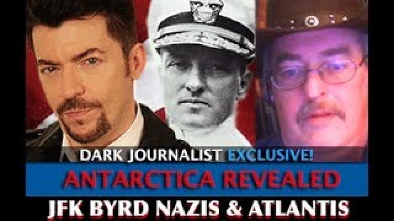JOSEPH FARRELL - ANTARCTICA BOMBSHELL REVEALED! ADMIRAL BYRD JFK NAZIS ATLANTIS - DARK JOURNALIST