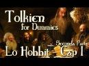 Lo Hobbit - Capitolo 1 - Una Riunione Inaspettata 2 / 2 - Tolkien for Dummies
