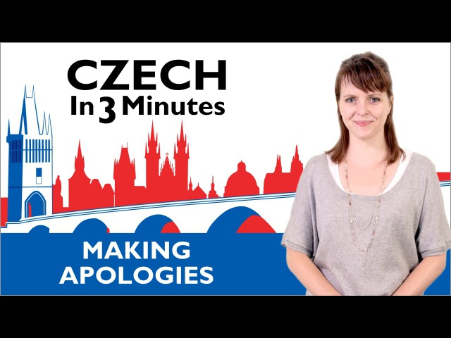Learn Czech - Making Apologies - Czech in Three Minutes