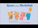 Bears and a Birthday - A Childrens Book Read Aloud