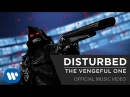 Disturbed The Vengeful One Official Music Video