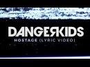 Dangerkids - hostage (Official Lyric Video)