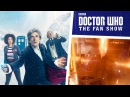 The Twelfth Doctor's Final Story Regeneration MORE The Aftershow Doctor Who The Fan Show