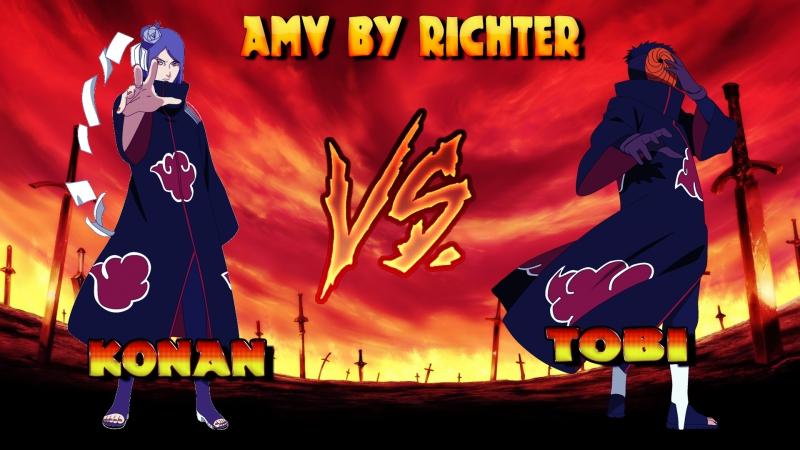 KONAN VS TOBI - AMV BY RICHTER