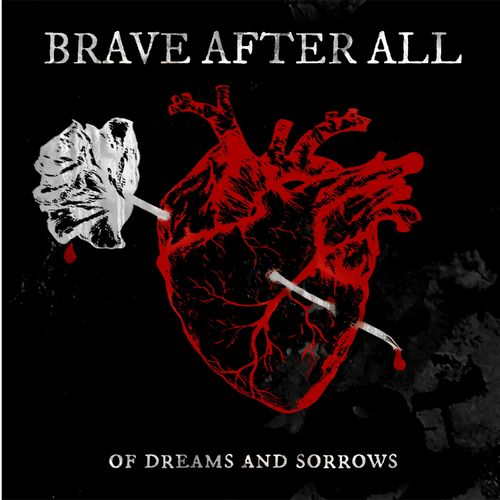 Brave After All - Of Dreams and Sorrows [EP] (2017)