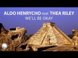 Aldo Henrycho feat. Thea Riley - Well Be Okay (Original Mix) Teaser