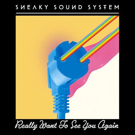 Sneaky Sound System альбом Really Want To See You Again