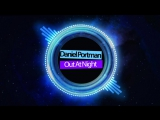 Daniel Portman - Out At Night (Original Mix)